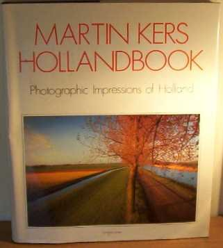 Hollandbook: Photographic impressions of Holland, Martin Kers