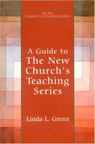 A Guide to The New Church's Teaching Series, LINDA GRENZ