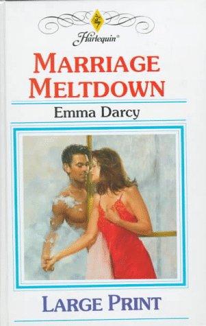 Marriage Meltdown, by Emma Darcy