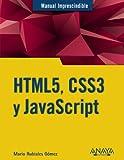 HTML5, CSS3 Y Javascript (Manuales Imprescindibles)