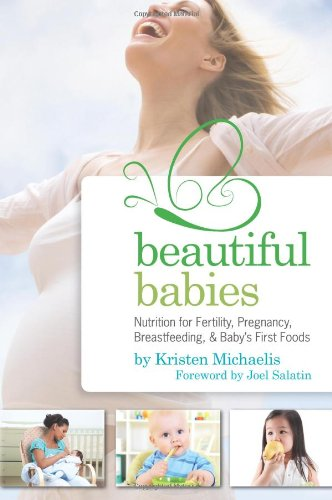 Beautiful Babies: Nutrition for Fertility, Pregnancy, Breast-feeding, and Baby's First Foods (Fertility Foods compare prices)