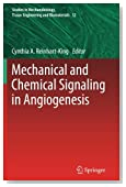 Mechanical and Chemical Signaling in Angiogenesis (Studies in Mechanobiology, Tissue Engineering and Biomaterials)