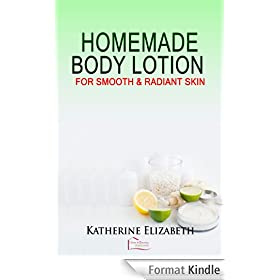 Body Lotion Recipes: For Smooth and Radiant Skin (English Edition)