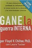 img - for Gane La Guerra Interna: El Plan Alimenticio Que Combate Las Inflamaciones: La Causa Oculta de La Obesidad y Las Enfermedades Cronicas book / textbook / text book