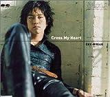DAY-BREAK「Cross My Heart」