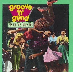 Groove 'N' Grind: 50's & 60's Dance Hits