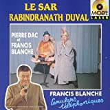 Le Sar Rabindranath Duvalpar Francis Blanche