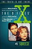 The X Files: #4 Squeeze (0006482961) by Chris Carter