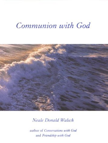 Communion with God, Neale Donald Walsch