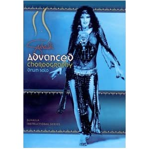Suhaila Instructional Series: Advanced Choreography for Belly Dancing/ Drum Solo