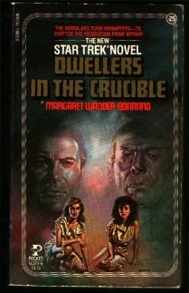 Dwellers in the Crucible (Star Trek, No 25), Margaret W. Bonanno