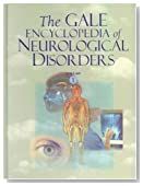 The Gale Encyclopedia of Neurological Disorders (2 Volume Set)