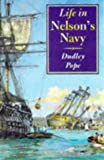 Life in Nelson's Navy (1861760345) by Pope, Dudley