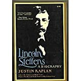 Lincoln Steffens: A Biography (A Touchstone book) (0671220357) by Kaplan, Justin