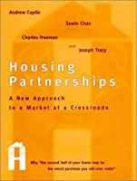 Housing Partnerships: A New Approach to a Market at a Crossroads