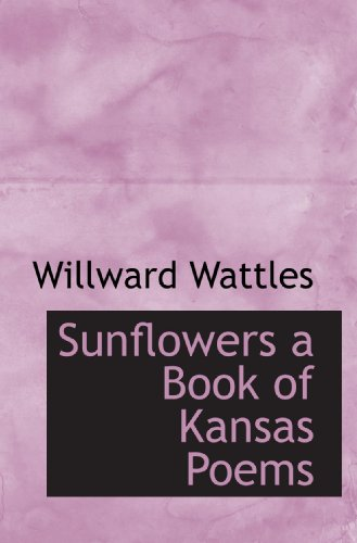 Sunflowers a Book of Kansas Poems