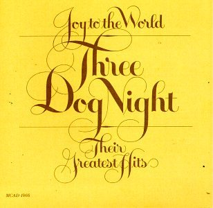 Three Dog Night - Joy to the World: Their Greatest Hits