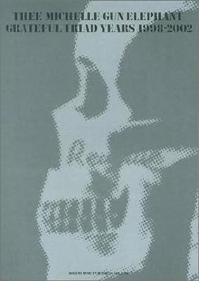バンドスコア ミッシェルガンエレファント/GRATEFUL TRIAD YEARS 1998~2002