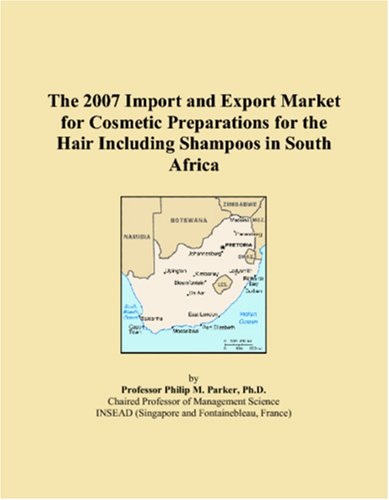 The 2007 Import and Export Market for Cosmetic Preparations for the Hair Including Shampoos in South Africa