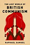 img - for The Lost World of British Communism book / textbook / text book