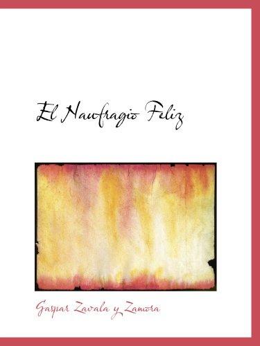 El Naufragio Feliz : Fr Tres Actos