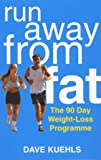img - for Run Away from Fat: The 90-day Weight-loss Programme book / textbook / text book