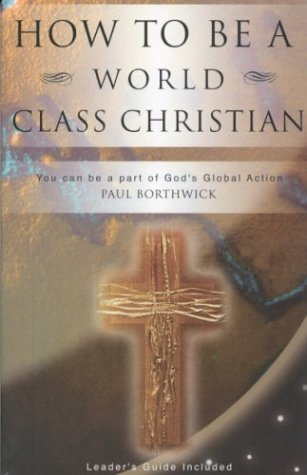 How To Be A World Class Christian, Paul Borthwick
