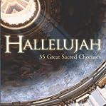 Hallelujah: 35 Great Sacred Choruses...