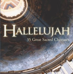 Hallelujah 35 Great Sacred Choruses by Hallelujah 35 Great Sacred