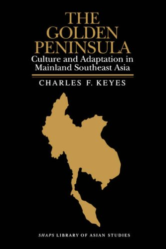 Golden Peninsula: Culture and Adaptation in Mainland Southeast Asia (Shaps Library of Asian Studies)