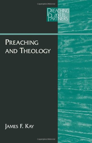 Preaching and Theology (PREACHING AND ITS PARTNERS)