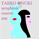 TAEKO ONUKI meets AKIRA SENJU~Symphonic Concert 2016