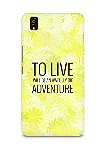 AMEZ to live will be an awfully big adventure Back Cover For OnePlus X