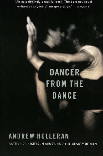 Dancer from the Dance: A Novel