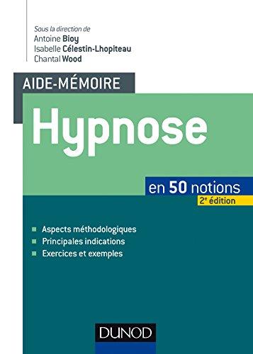 Aide-mémoire - Hypnose - 2e éd. : en 50 notions (Psychologie)