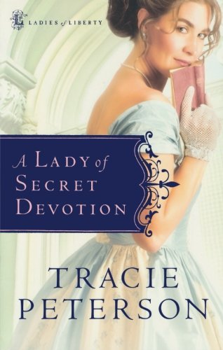Image of A Lady of Secret Devotion (Ladies of Liberty, Book 3)