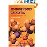 Homogeneous Catalysis: Understanding the Art