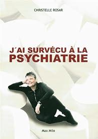 J'ai survécu à la psychiatrie par Christelle Rosar