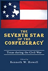 Seventh Star of the Confederacy: Texas during the Civil War - Hardcover