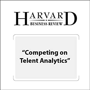 Competing on Talent Analysis (Harvard Business Review) | [Thomas H. Davenport, Jeanne Harris, Jeremy Shapiro]