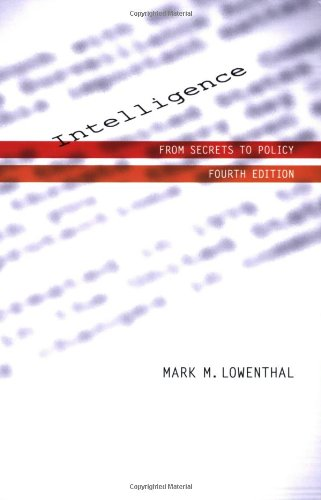 Intelligence: From Secrets To Policy, 4th Edition