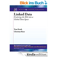 Linked Data: Evolving the Web into a Global Data Space (English Edition)