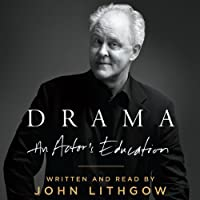 Drama: An Actor's Education (       UNABRIDGED) by John Lithgow Narrated by John Lithgow