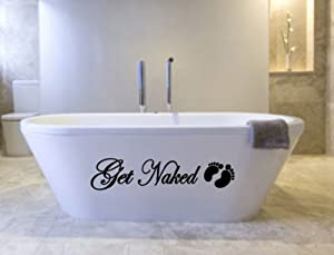 Get Naked Decal Wall Vinyl BathroomLettering Art quote sticker 30