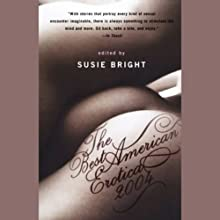 The Best American Erotica 2004 (Unabridged Selections) (       UNABRIDGED) by Susie Bright, Claire Tristram, Steve Almond Narrated by David Shih, Elenna Stauffer, Ian August