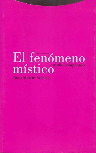 El Fenómeno Místico. Estudio Comparado (Estructuras y Procesos. Religión)