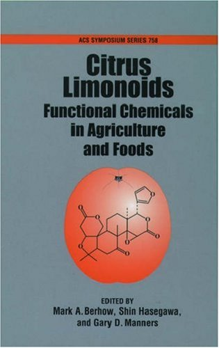 Citrus Limonoids: Functional Chemicals In Agriculture And Food (Acs Symposium)