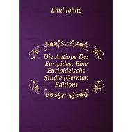 Die Antiope Des Euripides: Eine Euripideische Studie (German Edition)