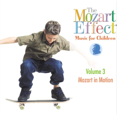The-Mozart-Effect-Music-For-Children-Vol-3-Mozart-In-Motion