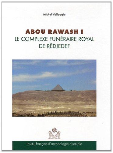 Abou Rawash I : Le complexe funéraire royal de Rêdjedef, coffret 2 volumes